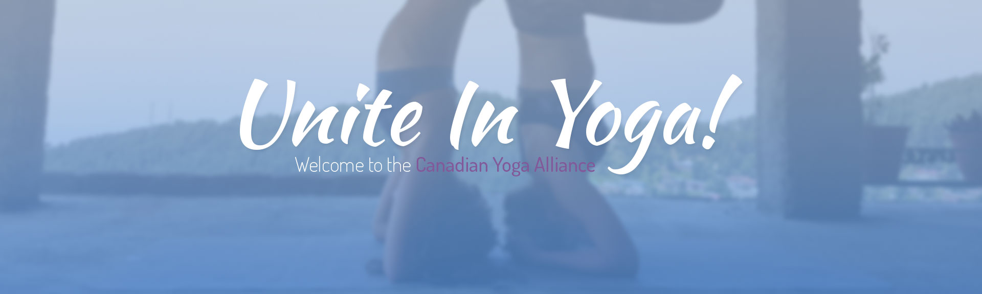 Unite In Yoga! Welcome to the Canadian Yoga Alliance